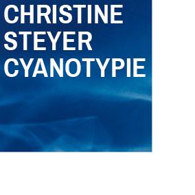 CHRISTINE STEYER CYANOTYPIE